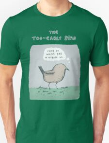 The Too-Early Bird Unisex T-Shirt