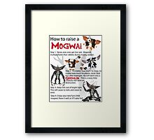 How to Raise a Mogwai Framed Print
