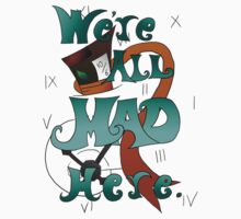 We're All Mad Here by Michael Hollis