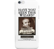 Have you seen this wizard? iPhone Case/Skin