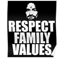 Charles Manson - Respect family values - black / white Poster