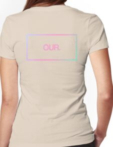 Gradient OUR.™ Womens Fitted T-Shirt