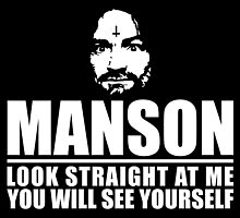 Charles Manson - Look straight at me - black / white  by Charles Manson