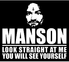 Charles Manson - Look straight at me - black / white  Photographic Print