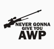 Never Gonna Give you AWP by Mr Popo