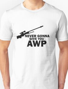 Never Gonna Give you AWP Unisex T-Shirt