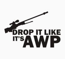 Drop it Like it's AWP by Mr Popo