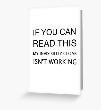INVISIBILITY CLOAK Greeting Card