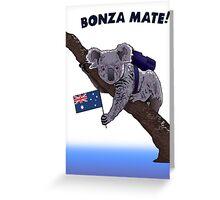 Bonza Mate! Greeting Card