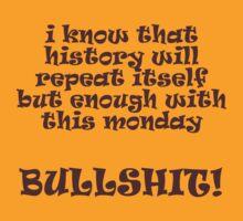 Monday Bullshit! by Bob Webb