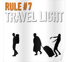 RULE #7 TRAVEL LIGHT Poster