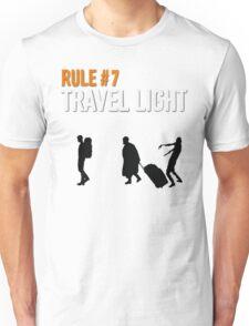 RULE #7 TRAVEL LIGHT Unisex T-Shirt