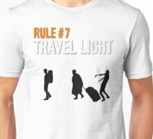 RULE #7 TRAVEL LIGHT Unisex T-Shirt