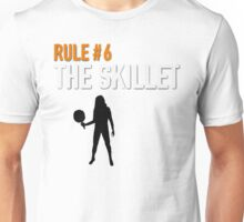 RULE #6 THE SKILLET Unisex T-Shirt