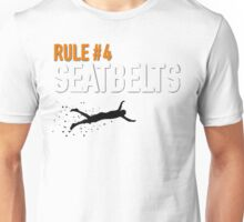 RULE #4 SEATBELTS Unisex T-Shirt