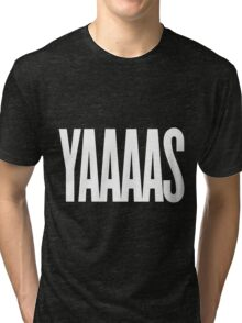 YAAAS (White) Tri-blend T-Shirt