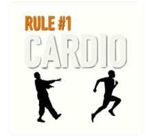 RULE #1 CARDIO Art Print