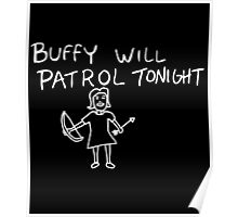 Buffy Will Patrol Tonight (Inverted) Poster