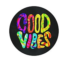 Good Vibes  by Daniel Watts