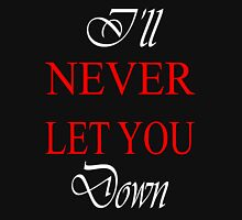 I'LL NEVER LET YOU DOWN/ Clothing+Products Design Womens Fitted T-Shirt