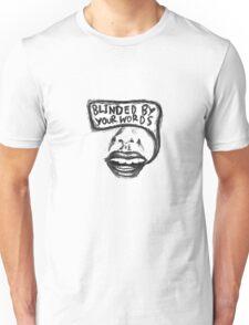 Blinded Unisex T-Shirt