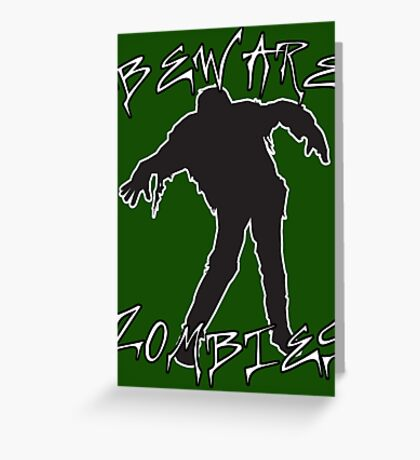 Beware Zombies Greeting Card