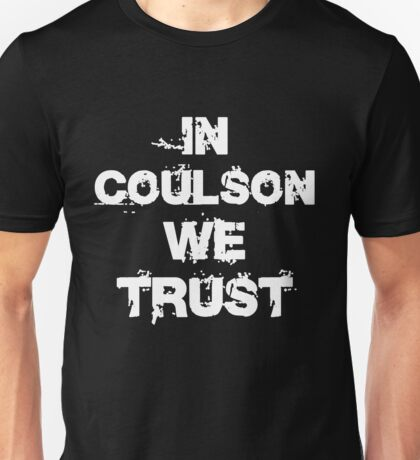 In Coulson we trust Unisex T-Shirt