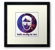 NERDY TALK ― for her Framed Print