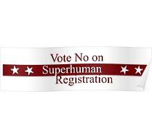 Vote No on Superhuman Registration Poster
