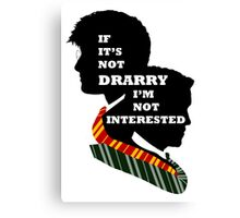 If it's not Drarry I'm not interested. Canvas Print