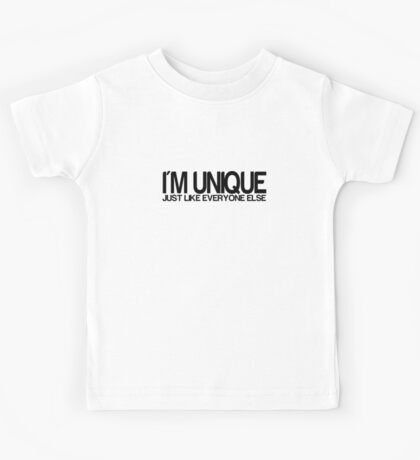 I'm Unique Just Like Everyone Else Kids Tee