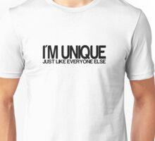 I'm Unique Just Like Everyone Else Unisex T-Shirt
