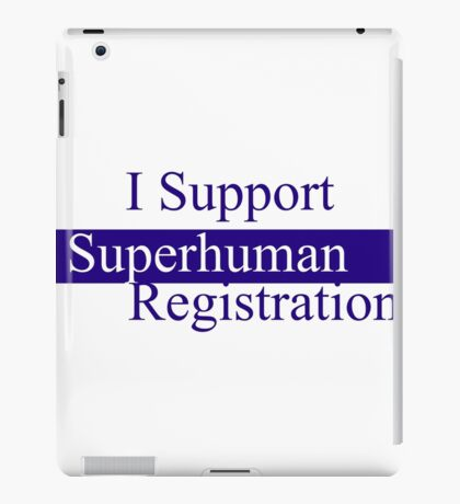 I Support The Superhuman Registration Act iPad Case/Skin