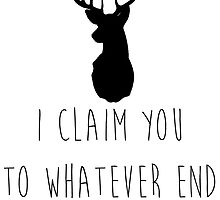I CLAIM YOU TO WHATEVER END by DefenceSqaud
