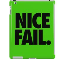 NICE FAIL iPad Case/Skin