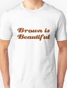 Brown is Beautiful T-Shirt