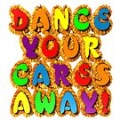 Dance your cares away! by bmgdesigns