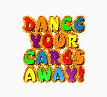 Dance your cares away! Unisex T-Shirt