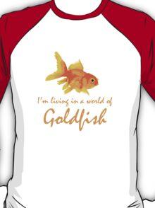 A world of Goldfish T-Shirt