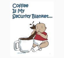 Coffee Is My Security Blanket Kids Clothes