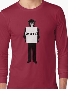 Monkey See, Monkey Do - Vote For Me! Long Sleeve T-Shirt