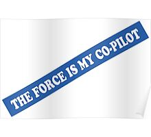 The force in my co-pilot Poster