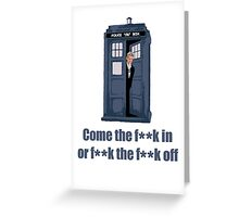 The Doctor will see you now Greeting Card