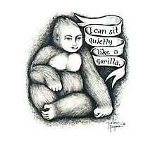 I can sit quietly like a gorilla. Photographic Print