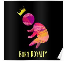 Born Royalty Poster