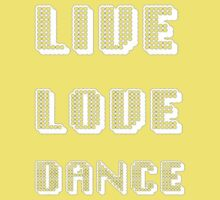 Live Love Dance (White Text) Kids Tee