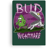 Bud Nightmare Canvas Print