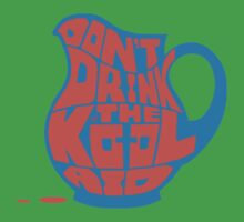 Don't Drink the Kool-Aid by Tai's Tees One Piece - Short Sleeve