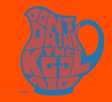 Don't Drink the Kool-Aid by Tai's Tees Kids Clothes