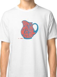Don't Drink the Kool-Aid by Tai's Tees Classic T-Shirt